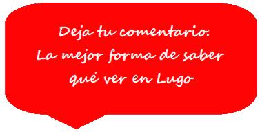 Deja tu comentario en Lugo